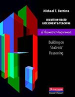 Cognition-Based Assessment and Teaching of Geometric Measurement : Building on Students' Reasoning - Michael T Battista