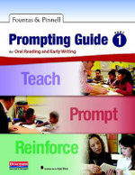 Fountas & Pinnell Prompting Guide Part 1 for Oral Reading and Early Writing : A Tool for Literacy Teachers - Irene C Fountas