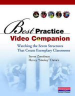 Best Practice Video Companion : Watching the Seven Structures That Create Exemplary Classrooms - Steven Zemelman
