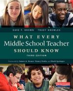 What Every Middle School Teacher Should Know, Third Edition - David F Brown