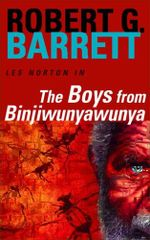 The Boys from Binjiwunyawunya : A Les Norton Novel 3 - Robert G. Barrett