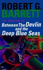 Between the Devlin and the Deep Blue Seas : A Les Norton Novel 5 - Robert G. Barrett