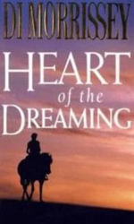 Heart of the Dreaming - Di Morrissey