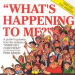 What's Happening to ME?: The Answers to Some of the World's Most Embarrassing Questions : The Answers to Some of the World's Most Embarassing Questions Written by Peter Mayle Illustrated by Arthur Robins - Peter Mayle