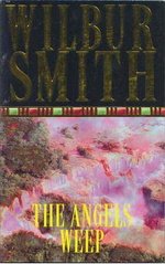 The Angels Weep : The Ballantyne Novels - Wilbur Smith