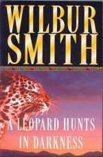 The Leopard Hunts in Darkness : The Ballantyne Novels - Wilbur Smith
