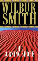 The Burning Shore : The Courtneys of Africa - Wilbur Smith
