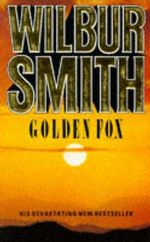 Golden Fox : The Courtneys of Africa - Wilbur Smith