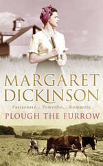 Plough the Furrow - Margaret Dickinson