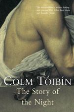 The Story of the Night : A Novel - Colm Toibin