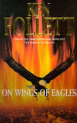 On Wings of Eagles : Deadly Skills of the Elite Forces - Ken Follett