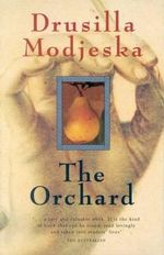 The Orchard - Drusilla Modjeska