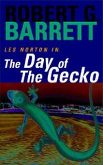 The Day of the Gecko : A Les Norton Novel 9 - Robert G. Barrett