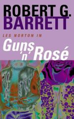 Guns 'n' Rose : A Les Norton Novel 10 - Robert G. Barrett