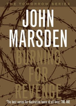 Burning for Revenge : The Tomorrow Series : Book 5 - John Marsden