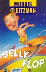 Belly Flop - Morris Gleitzman