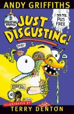 Just Disgusting! : JUST! Series: Book 5 - Andy Griffiths