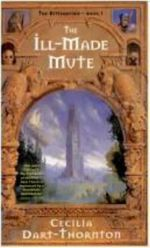 The Ill-made Mute : Bitterbynde Trilogy - Cecilia Dart-Thornton