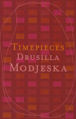 Time Pieces - Drusilla Modjeska