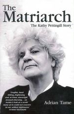 Matriarch :  The Kathy Pettingill Story - Adrian Tame