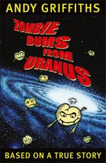 Zombie Bums from Uranus - Andy Griffiths