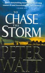 To Chase the Storm : Bird / Duffy Series : Book 4 - Peter Watt