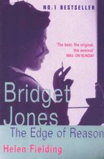 Bridget Jones : The Edge Of Reason :  The Edge of Reason - Helen Fielding