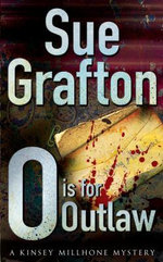 O is for Outlaw : A Kinsey Millhone Mystery - Sue Grafton