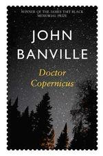 Doctor Copernicus : A Novel - John Banville