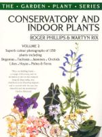 Conservatory and Indoor Plants : Plants for Warm Gardens - Roger Phillips