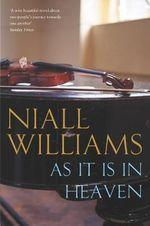 As it is in Heaven - Niall Williams