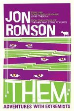 Them : Adventures with Extremists - Jon Ronson