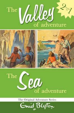 The Valley of Adventure and The Sea of Adventure :  Valley/Sea - Enid Blyton