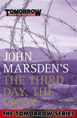 The Third Day, The Frost (Film Tie-In) : Tomorrow, When the War Began Series : Book 3 - John Marsden