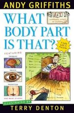 What Body Part Is That? : A &T's World of Stupidity : Book 2 - Andy Griffiths