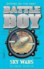 Sky Wars : Battle Boy Series : Book 12 - Charlie Carter
