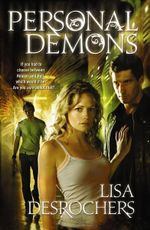 Personal Demons : If You Had to Choose Between Heaven and Hell, Which Would It Be?... Are You Sure About That? - Lisa Desrochers