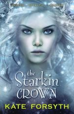 The Starkin Crown : The Chronicles of Estelliana : Book 3 - Kate Forsyth
