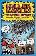 Killer Koalas from Outer Space - Andy Griffiths