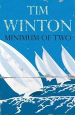 Minimum of Two - Tim Winton