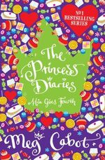 The Princess Diaries : Mia Goes Fourth - Meg Cabot