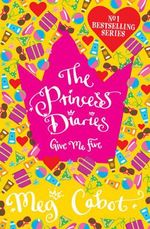 Princess Diaries: Give Me Five - Meg Cabot