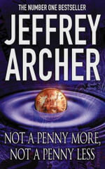 Not a Penny More, Not a Penny Less : Don't Get Mean, Get Even... - Jeffrey Archer