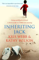 Inheriting Jack : Doing Anything For a Friend is About to Take on a Whole New Meaning   - Kris Webb
