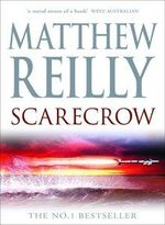 Scarecrow : Scarecrow Series : Book 3 - Matthew Reilly