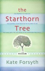 The Starthorn Tree : The Chronicles of Estelliana : Book 1 - Kate Forsyth