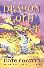 Dragon Gold : Ben and Tim's Magical Misadventures - Kate Forsyth