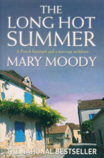 The Long Hot Summer : A French Heatwave and a Marriage Meltdown - Mary Moody