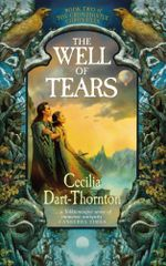 The Well of Tears : Book Two of the Crowthistle Chronicles - Cecilia Dart-Thornton