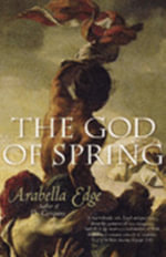 The God of Spring - Arabella Edge